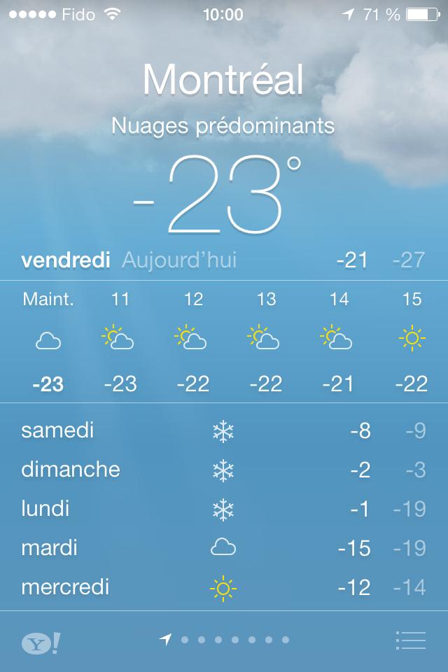 Pour vous donner une idée des températures aujourd'hui : - 23 degrés